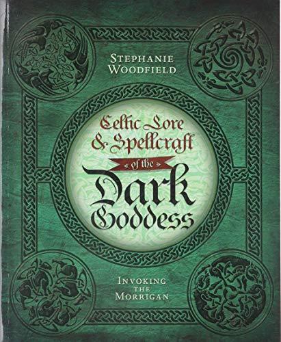 Celtic Lore & Spellcraft of the Dark Goddess: Invoking the Morrigan Paperback – Illustrated, October 8, 2011