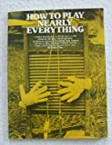 img - for How to Play Nearly Everything. A Joyful Introduction to 10 Folk Instruments Everyone Can Play book / textbook / text book