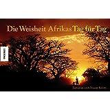 Die Weisheit Afrikas - Tag für Tag