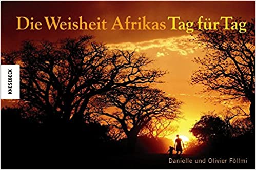 Die Weisheit Afrikas Tag Für Tag Amazon De Danielle