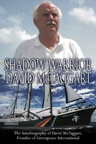 shadow-warrior-the-autobiography-of-greenpeace-international-founder-david-mctaggart