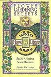 img - for Flower Gardening Secrets: Sensible Advice from Seasoned Gardeners (Old Farmer's Almanac) book / textbook / text book