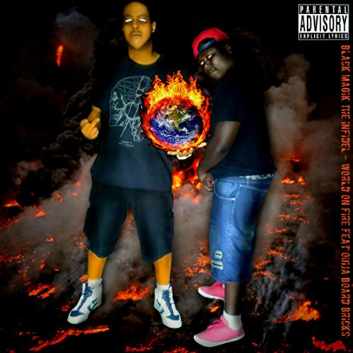 World On Fire Explicit By Black Magik The Infidel Feat