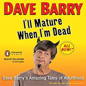 I'll Mature When I'm Dead Audiobook