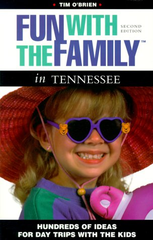 Fun with the Family in Tennessee: Hundreds of Ideas for Day Trips with the Kids (Fun with the Family Series)