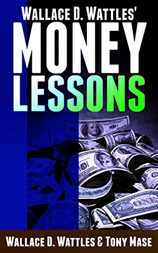 Wallace D. Wattles' Money Lessons