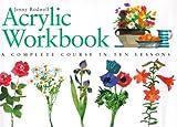 Acrylic Workbook, Jenny Rodwell, 0715307207
