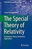The Special Theory of Relativity: Foundations, Theory, Verification, Applications