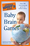 The Complete Idiot's Guide to Baby Brain Games, Lawrence E. Shapiro and Jennifer Lawler, 1592577016