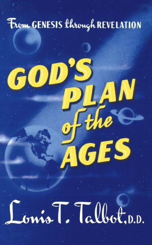 (God's Plan of the Ages: A Comprehensive View of God's Great Plan from Eternity to Eternity)