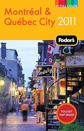 Fodor's Montreal & Quebec City 2011 (Full-color Travel Guide)