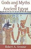 Gods and Myths of Ancient Egypt, Robert A. Armour, 9774246691