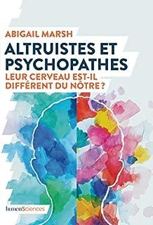 Altruistes et psychopathes : leur cerveau est-il différent du nôtre ?, Marsh, Abigail