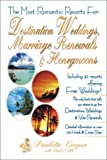 The Most Romantic Resorts for Destination Weddings, Marriage Renewals and Honeymoons, Paulette Cooper and Paul Noble, 1561719145