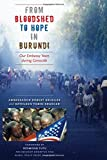 From Bloodshed to Hope in Burundi: Our Embassy Years during Genocide (Focus on American History Series)
