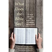 What Does the Bible Say?: A Critical Conversation with Popular Culture in a Biblically Illiterate World