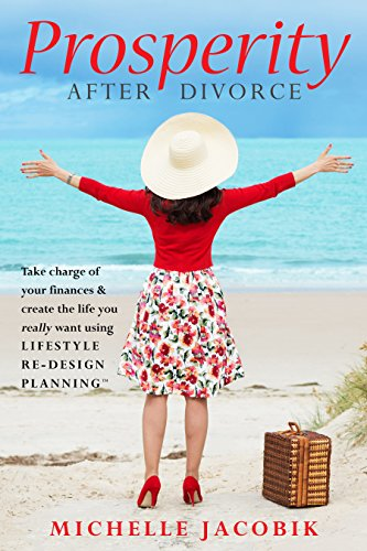 [EBOOK] Prosperity After Divorce: Take Charge of Your Finances and Create the Life You REALLY Want Using Lif<br />E.P.U.B