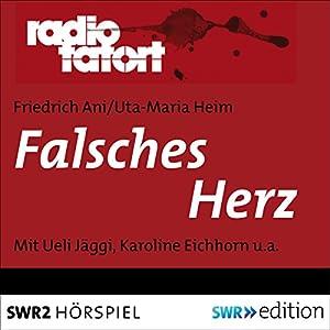 Falsches Herz (Radio Tatort: SWR) Hörspiel