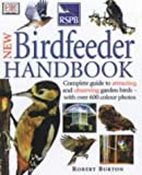 Royal Society for the Protection of Birds New Bird Feeder's Handbook (RSPB)
