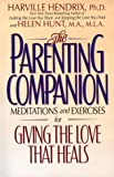The Parenting Companion, Harville Hendrix and Helen Hunt, 0671868853
