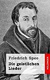 Die Geistlichen Lieder, Friedrich Spee, 1482751615