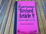 The Default Provisions of Revised Article 9 of the Uniform Commercial Code, Zinnecker, Timothy R., 1570737592