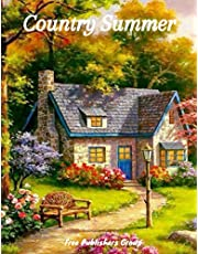 Country Summer: An Adult Coloring Book with 50 Detailed Images of American Country Cottage, Charming Country Scenes, Beautiful Rustic Landscapes, and Lovable Farm Animals   Seniors and Women Book to Color for Stress Relief And Relaxation