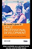 The Insider's Guide to Early Professional Development, Sara Bubb, 0415334942