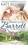 Breaking Up with Barrett: The English Brothers #1 (The Blueberry Lane Series)