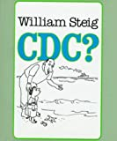 C D C ?, William Steig, 0374310157