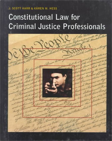 Constitutional Law for Criminal Justice Professionals