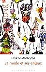 La mode et ses enjeux par Monneyron