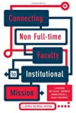 img - for By Leora Baron-Nixon - Connecting Non Full-time Faculty to Institutional Mission: A Guidebook for College/University Administrators and Faculty Developers book / textbook / text book