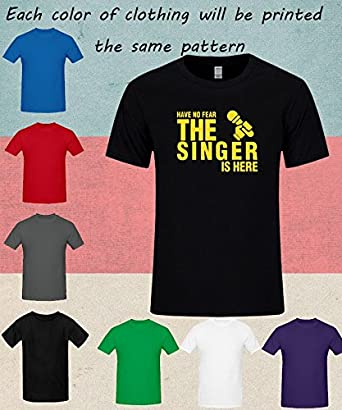 Fashion T-shirt Casual Have No Fear The Singer Is Here T Shirt Funny Printed