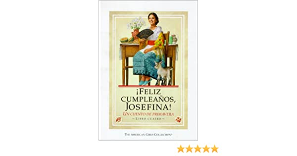 Feliz Cumpleanos, Josefina!: Un Cuento de Primavera ...