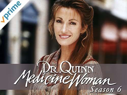 Dr. Quinn Medicine Woman Season 6