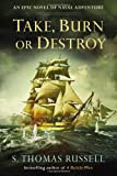 Take, Burn or Destroy, S. Thomas Russell, 0425268535