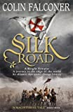 Front cover for the book Silk Road by Colin Falconer