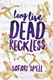 img - for Long Live Dead Reckless (Volume 1) book / textbook / text book