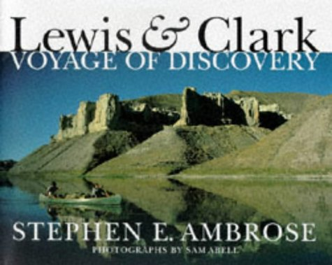 Lewis clark voyage of discovery lewis clark expedition lewis clark voyage of discovery lewis clark expedition stephen e ambrose sam abell amazon books fandeluxe Choice Image