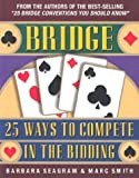 Bridge 25 Ways to Compete in the Bidding, Barbara Seagram and Marc Smith, 1894154223