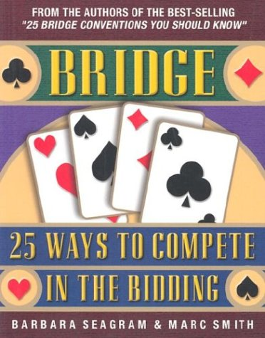 25 Ways to Compete in the Bidding (Bridge (Master Point Press))