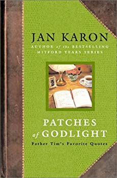 Patches of Godlight: Father Tim's Favorite Quotes (Mitford Years) 014200197X Book Cover
