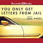You Only Get Letters from Jail | Jodi Angel