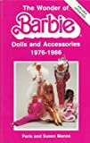 img - for The Wonder of Barbie: Dolls and Accessories, 1976-1986 book / textbook / text book