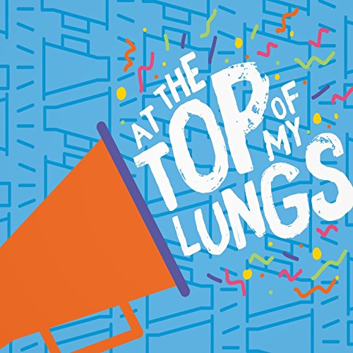 Orange Music - At the Top of My Lungs