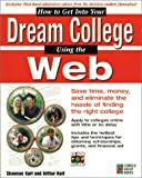 How to Get into Your Dream College, Shannon Karl, 1576101290
