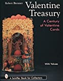 Valentine Treasury: A Century of Valentine Cards (Schiffer Book for Collectors with Values)