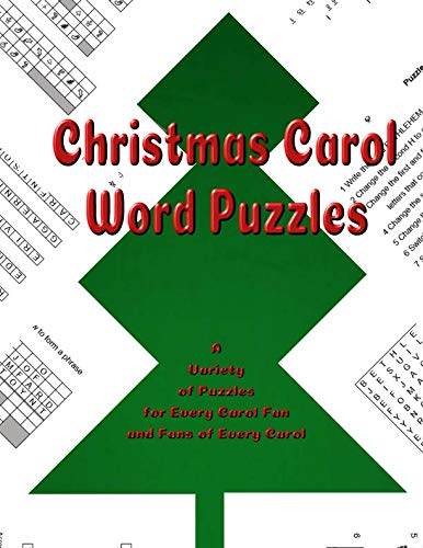 - Christmas Carol Word Puzzles: A Variety of Puzzles for Every Carol Fan and Fans of Every Carol