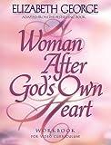 A Woman After God's Own Heart: A Bible Study Workbook